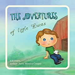 The Adventures of Little Lucas: A fascinating bedtime story for boys and girls about the small Lucas!