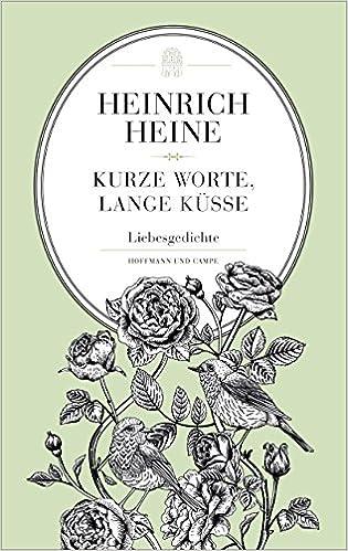 classic styles 100% genuine stable quality Kurze Worte, lange Küsse: Amazon.de: Heinrich Heine: Bücher