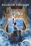 Pleasing the Ghost, Sharon Creech, 0064406865