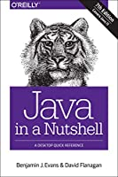 Java in a Nutshell: A Desktop Quick Reference, 7th Edition Front Cover