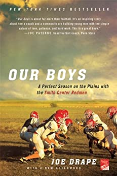 Our Boys: A Perfect Season on the Plains with the Smith Center Redmen by [Drape, Joe]