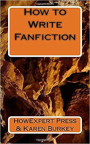 How to Write Fanfiction: HowExpert Press, Karen Burkey