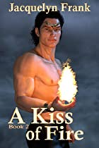 A Kiss Of Fire: A Kiss Of Magic Book 2