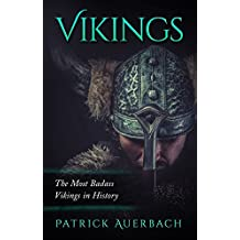 Vikings: The Most Badass Vikings in History