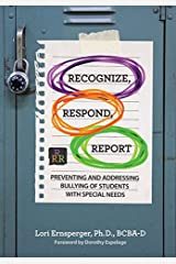 Recognize, Respond, Report: Preventing and Addressing Bullying of Students with Special Needs Kindle Edition