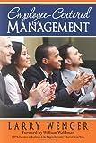Employee-Centered Management, Larry Wenger, 1493623729