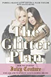 The Glitter Plan, Pamela Skaist-Levy and Gela Nash-Taylor, 1592408095