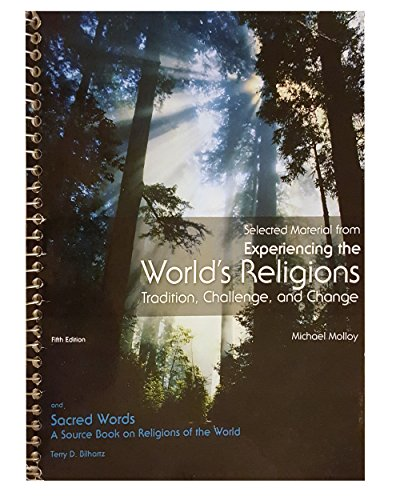 Selected Material From Experiencing Worlds Religions Tradition, Challenge, and Change: Fifth Edition