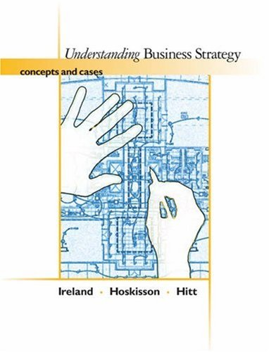 Understanding Business Strategy: Concepts and Cases (with InfoTrac)