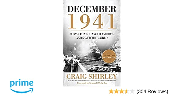 December 1941 31 Days That Changed America And Saved The World