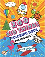 200 BIG Things Coloring Book For Kids Ages 2-4: 200 Coloring Pages! Easy, GIANT Simple Picture Coloring Books for Toddlers, Kids Ages 2-4, Preschool