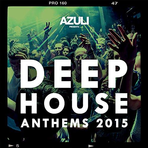 Azuli presents deep house anthems 2015 mix 3 by azuli djs for Deep house music 2015