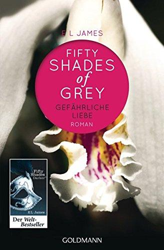 Fifty Shades of Grey - Gefährliche Liebe: Band 2 - Roman Taschenbuch – 3. September 2012 E L James Andrea Brandl Sonja Hauser Goldmann Verlag