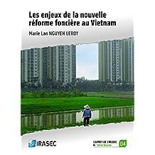 Les enjeux de la nouvelle réforme foncière au Vietnam (Carnets de l'Irasec)