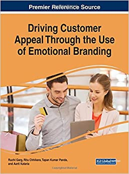 Driving Customer Appeal Through the Use of Emotional Branding (Advances in Marketing, Customer Relationship Management, and E-services)
