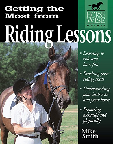 Getting the Most from Riding Lessons (Horse-Wise Guide) (Riding Horse Lessons)