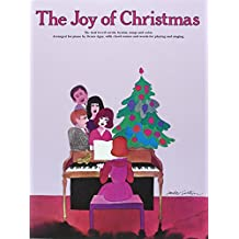 Joy of Christmas: The Best Loved Carols, Hymns, Songs and Solos- Arranged for Piano