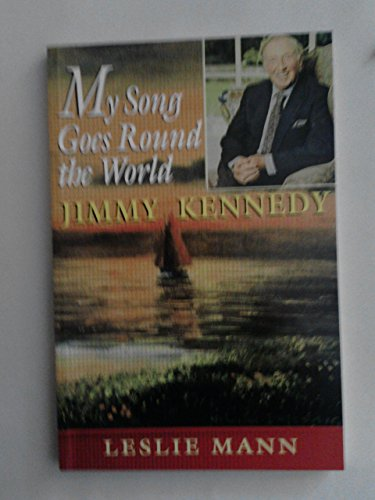 My song goes round the world: Jimmy Kennedy