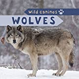 img - for Wolves (Wild Canines) book / textbook / text book