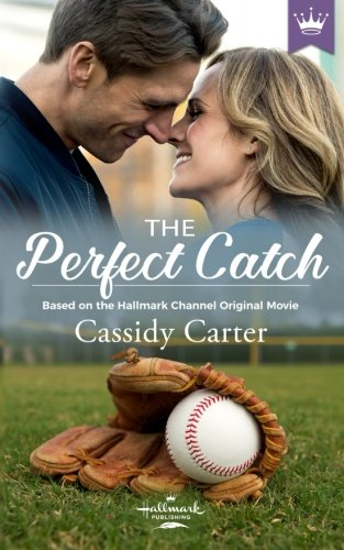 The Perfect Catch: Based on the Hallmark Channel Original Movie by Hallmark Publishing