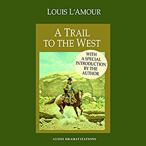 A Trail to the West (Dramatized) Performance