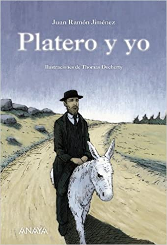 Platero Y Yo Literatura Infantil 6 11 Anos Libros Regalo Amazon Es Jimenez Juan Ramon Docherty Thomas Libros