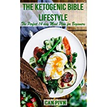The Ketogenic Bible Lifestyle: The Perfect 14 day Meal Plan for Beginners