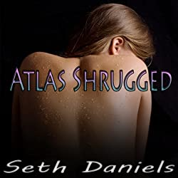 Atlas Shrugged: An Erotic Threesome Fantasy