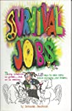 img - for Survival Jobs: 118 Ways to Make Money While Pursuing Your Dreams book / textbook / text book