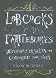 Lobcocks and Fartleberries, Francis Grose, 1849531013