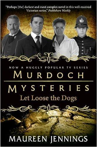 Book Murdoch Mysteries - Let Loose The Dogs by Maureen Jennings (6-Apr-2012)