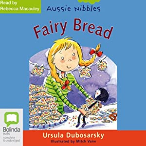 Fairy Bread: Aussie Nibbles Audiobook