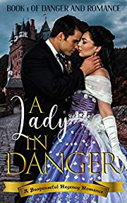 A Lady in Danger: A Suspenseful Regency Romance