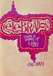 Celebration: A writer in search of a play