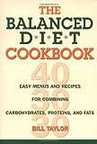 The Balanced Diet Cookbook, Bill Taylor, 0895948745
