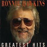Ronnie Hawkins/ Greatest Hits