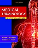 img - for Medical Terminology: A Living Language Plus MyMedicalTerminologyLab with Pearson eText -- Access Card Package (5th Edition) book / textbook / text book