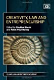 Creativity, Law and Entrepreneurship, Shubha Ghosh, Robin Paul Malloy, 1848449879