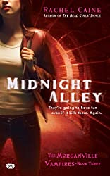 Midnight Alley (Morganville Vampires, Book 3): The Morganville Vampires, Book III