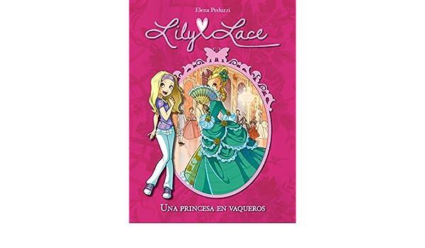 Amazon.com: Una princesa en vaqueros (Serie Lily Lace 1) (Spanish Edition) eBook: Elena Peduzzi: Kindle Store