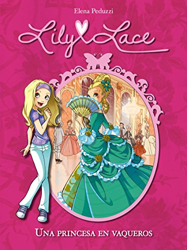 Una princesa en vaqueros (Serie Lily Lace 1) (Spanish Edition) by [