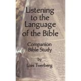 Listening to the Language of the Bible Companion Bible Study