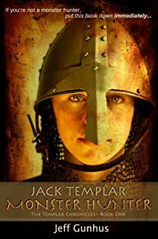 Jack Templar Monster Hunter (The Jack Templar Chronicles Book 1) by [Gunhus, Jeff]