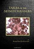 Tables of the Moneychangers, Robert Van Risseghem, 0557053609