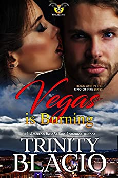 Vegas is Burning:  Book One of the Ring of Fire Series by [Blacio, Trinity ]