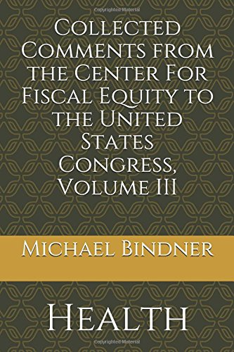Collected Comments from the Center For Fiscal Equity to the United States Congress: Volume III: Health PDF