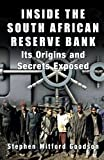 img - for Inside the South African Reserve Bank: Its Origins and Secrets Exposed book / textbook / text book