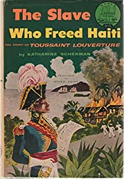 The Slave Who Freed Haiti: The Story of…