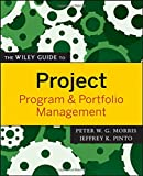 The Wiley Guide to Project, Program & Portfolio Management (The Wiley Guides to the Management of Projects)