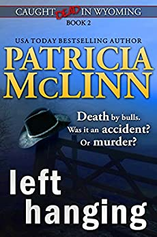 Left Hanging (Caught Dead in Wyoming, Book 2) by [McLinn, Patricia]
